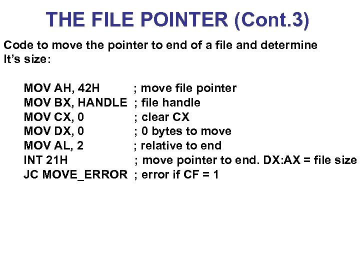 THE FILE POINTER (Cont. 3) Code to move the pointer to end of a