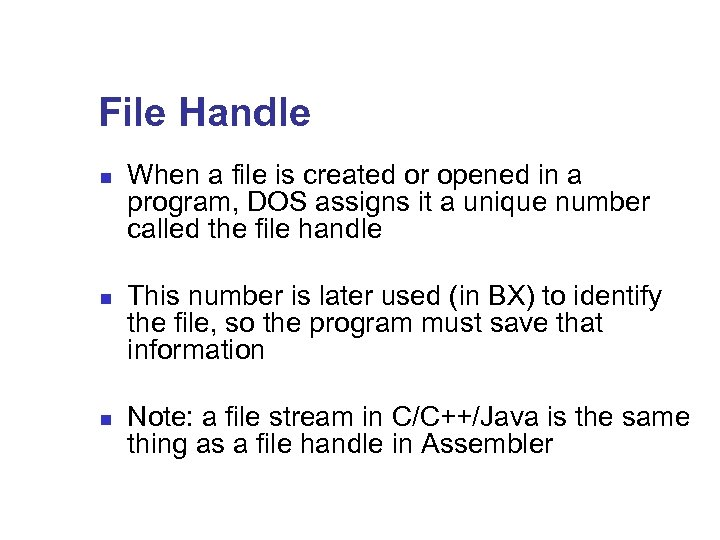 File Handle n n n When a file is created or opened in a