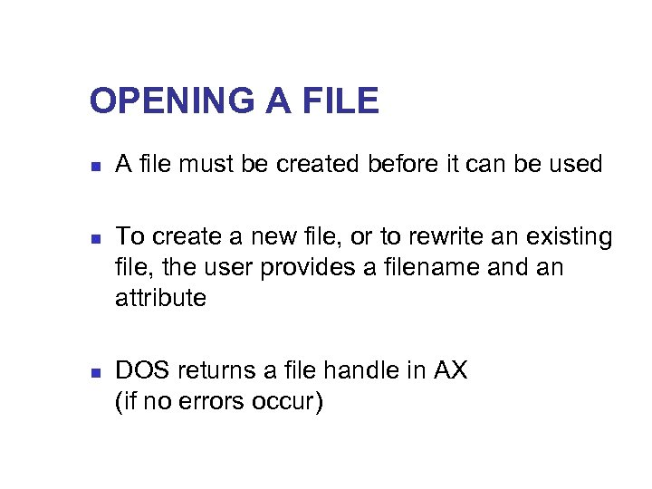 OPENING A FILE n n n A file must be created before it can