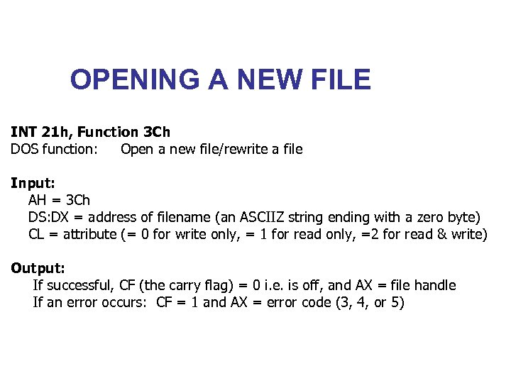 OPENING A NEW FILE INT 21 h, Function 3 Ch DOS function: Open a