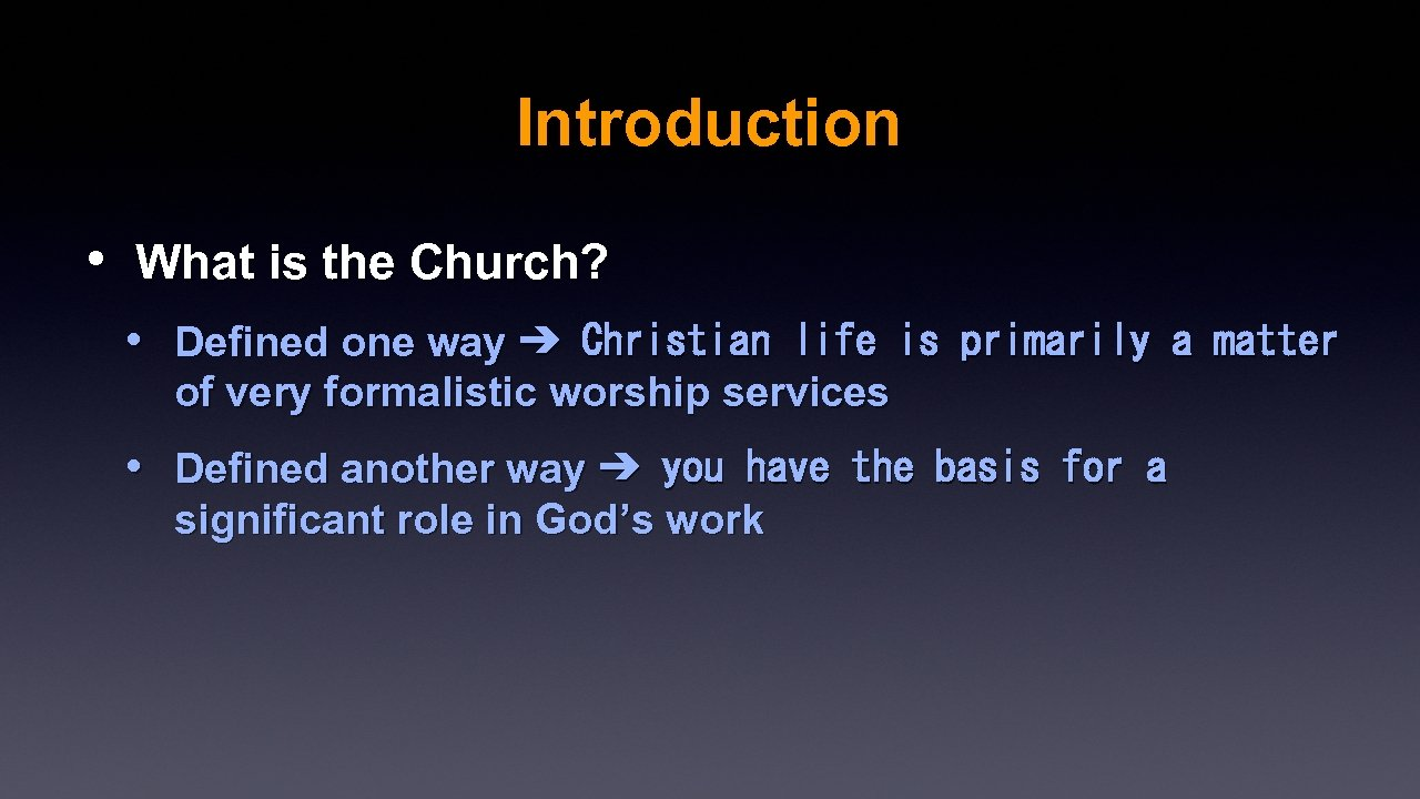 Introduction • What is the Church? • Defined one way ➔ Christian life is