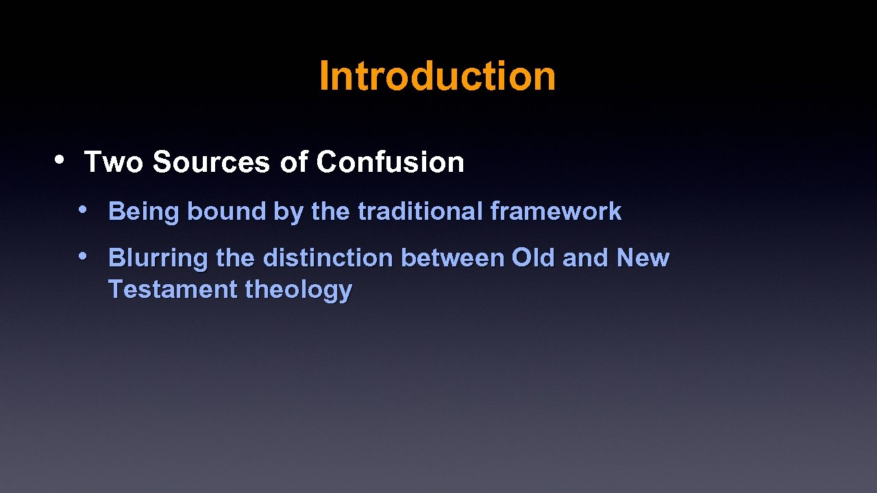 Introduction • Two Sources of Confusion • Being bound by the traditional framework •