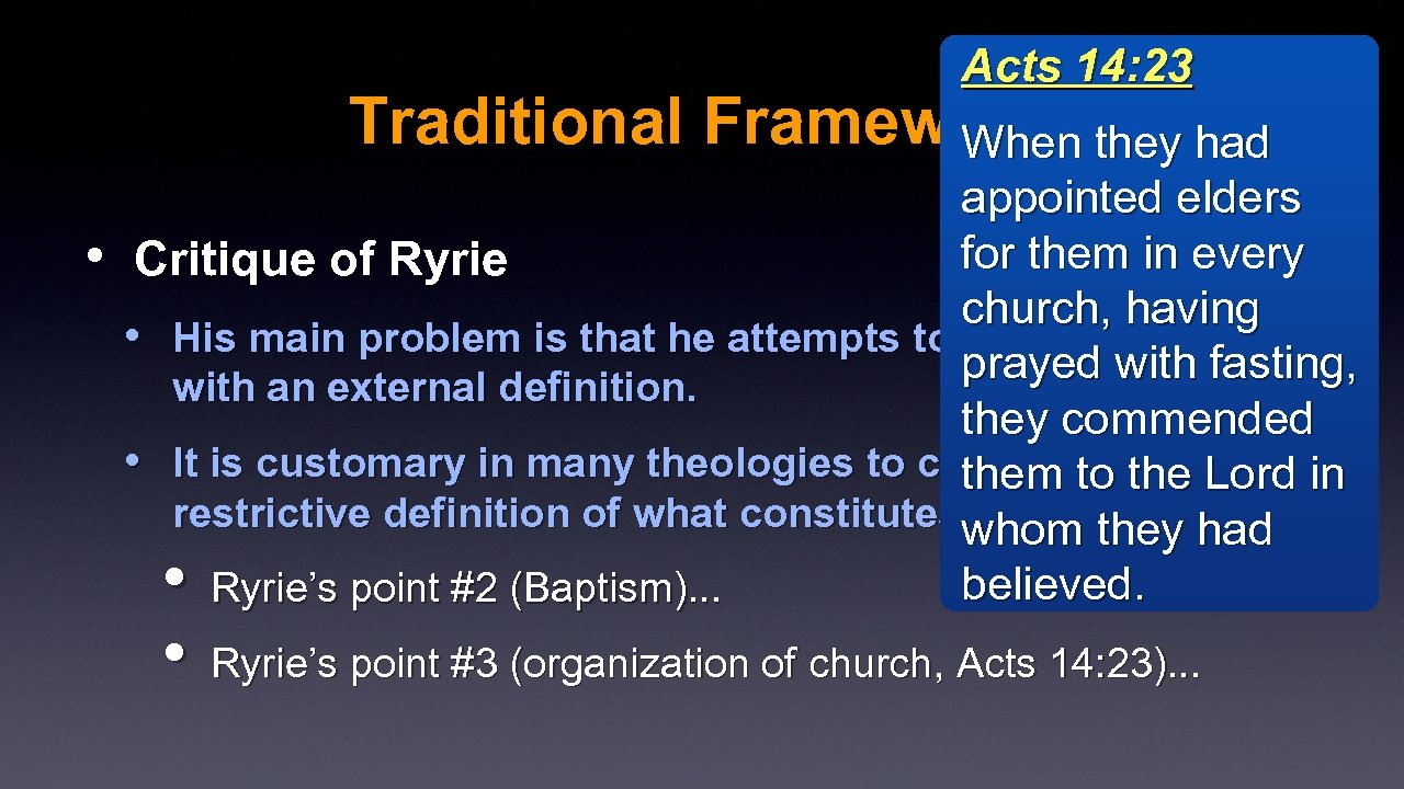 Acts 14: 23 Traditional Framework they had When • appointed elders for them in