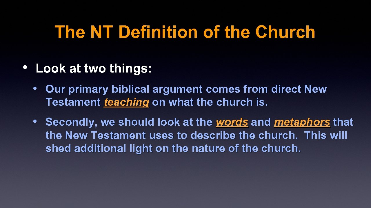 The NT Definition of the Church • Look at two things: • Our primary