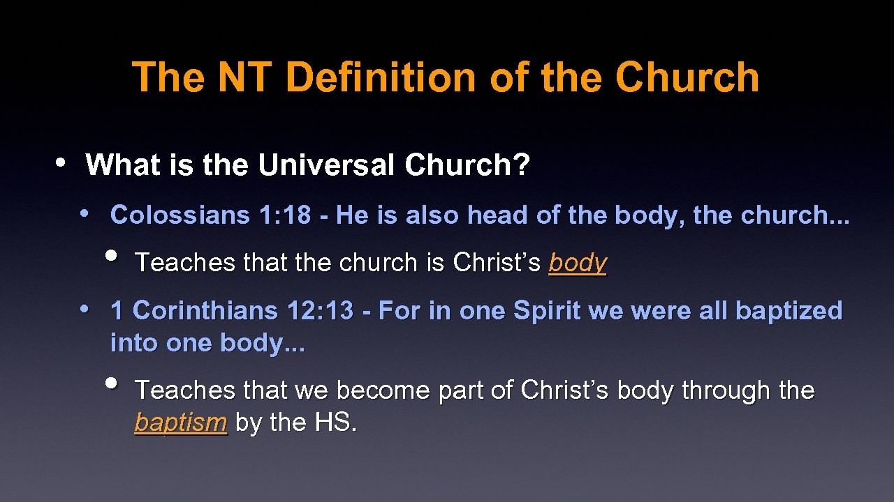 The NT Definition of the Church • What is the Universal Church? • Colossians