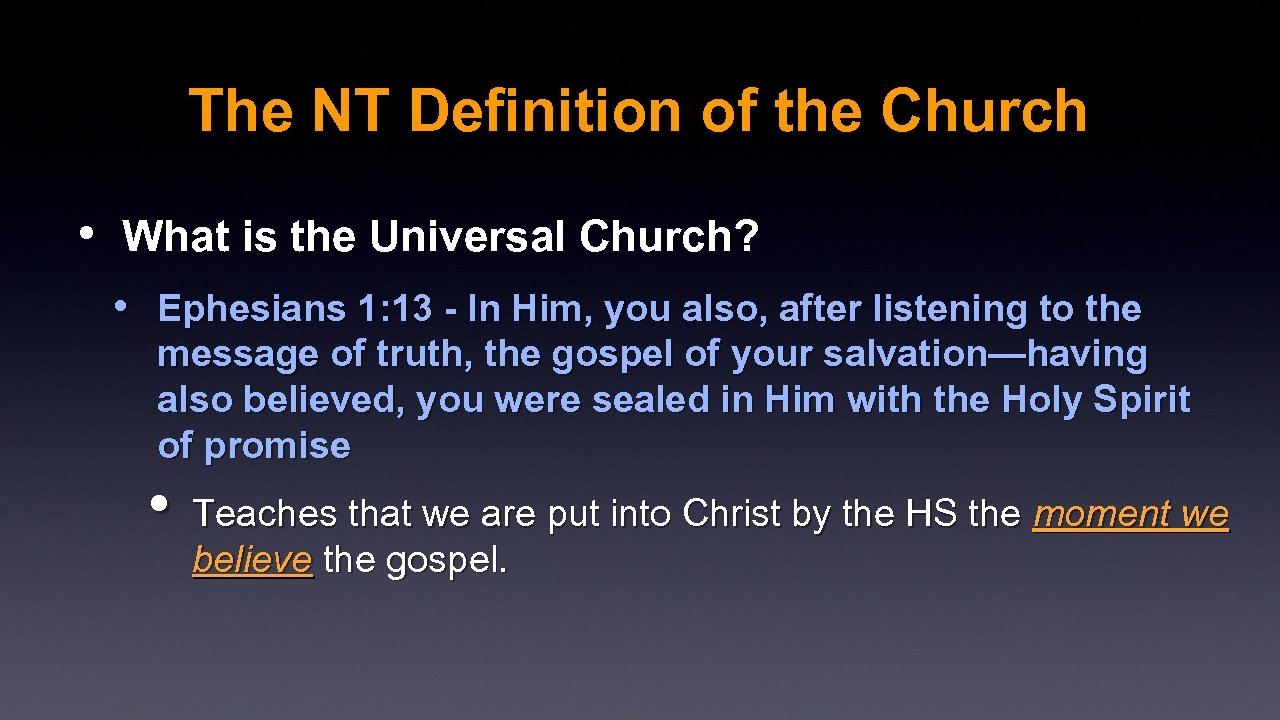 The NT Definition of the Church • What is the Universal Church? • Ephesians