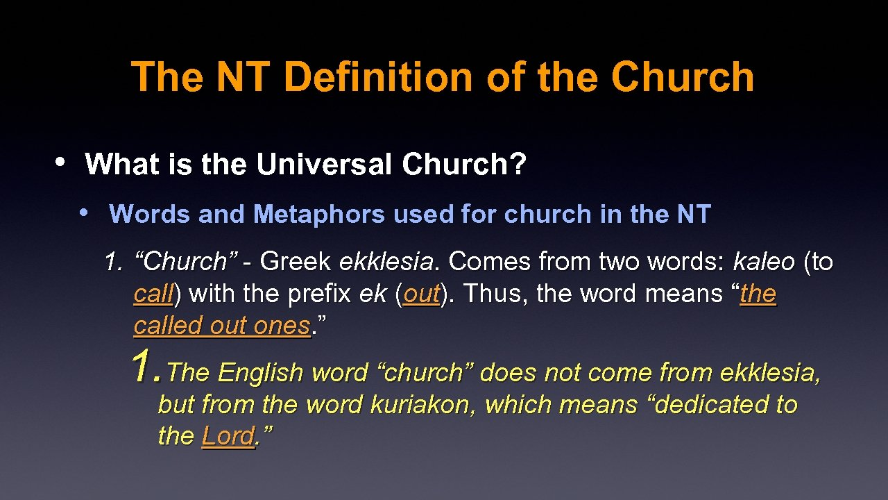 The NT Definition of the Church • What is the Universal Church? • Words