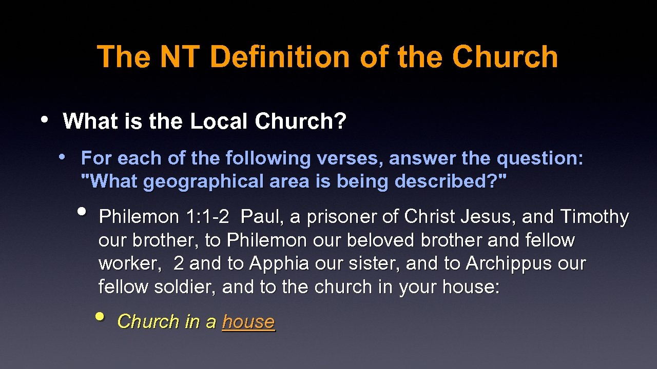 The NT Definition of the Church • What is the Local Church? • For