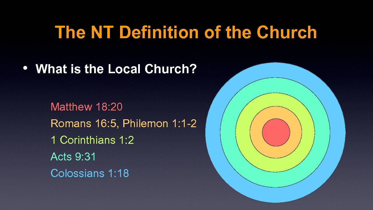 The NT Definition of the Church • What is the Local Church? Matthew 18: