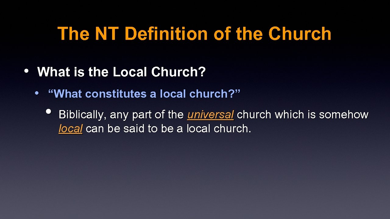 "The NT Definition of the Church • What is the Local Church? • ""What"