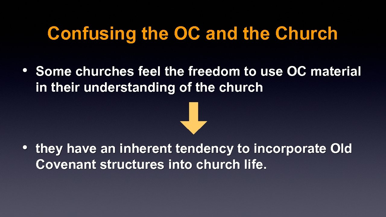 Confusing the OC and the Church • Some churches feel the freedom to use