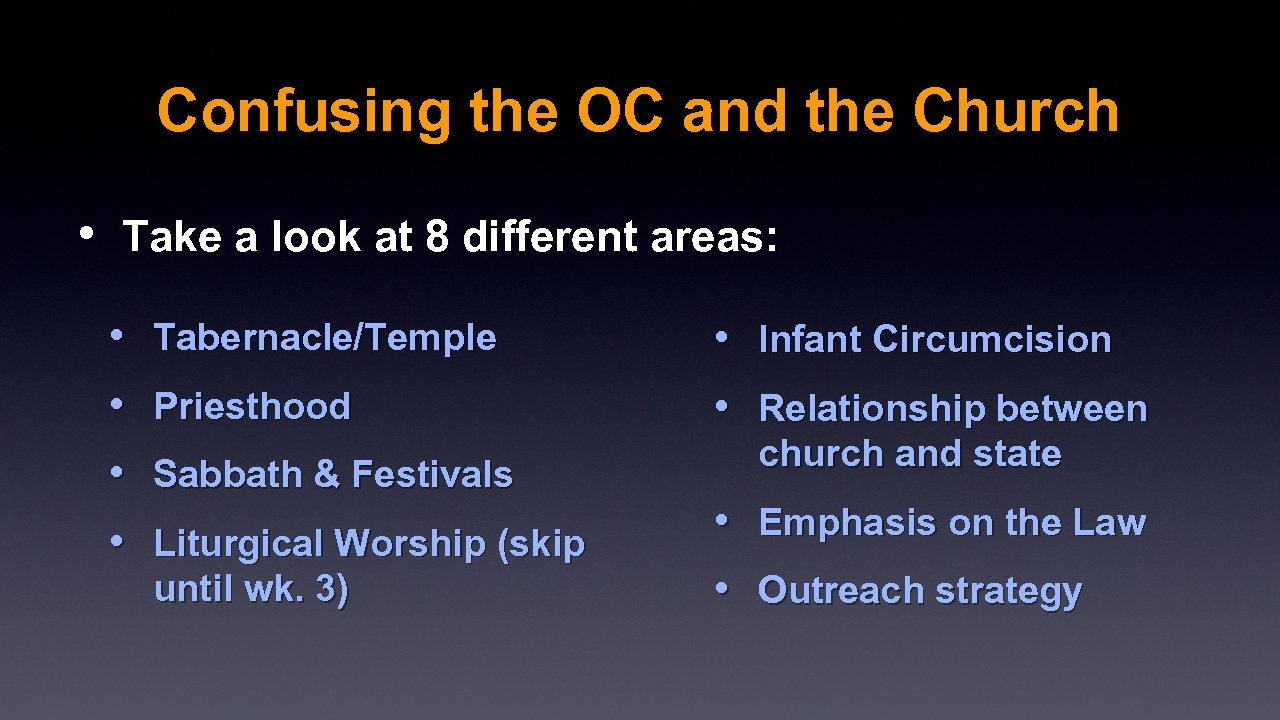 Confusing the OC and the Church • Take a look at 8 different areas:
