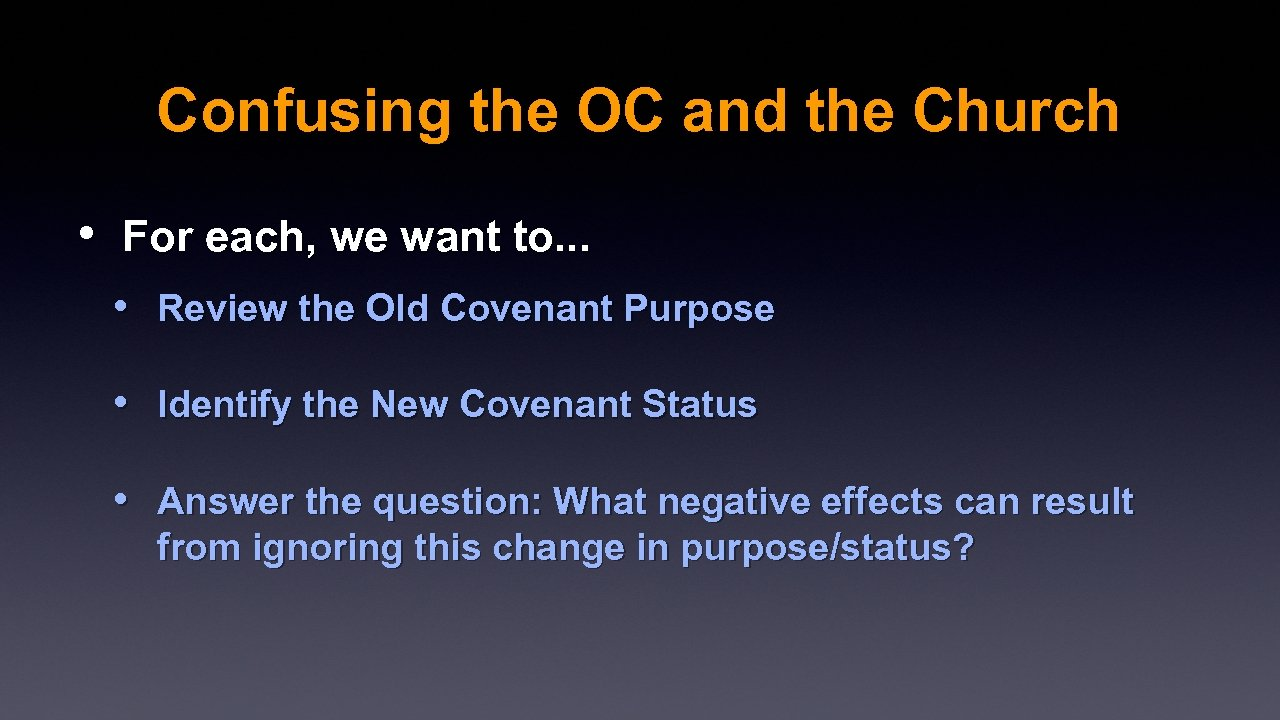Confusing the OC and the Church • For each, we want to. . .