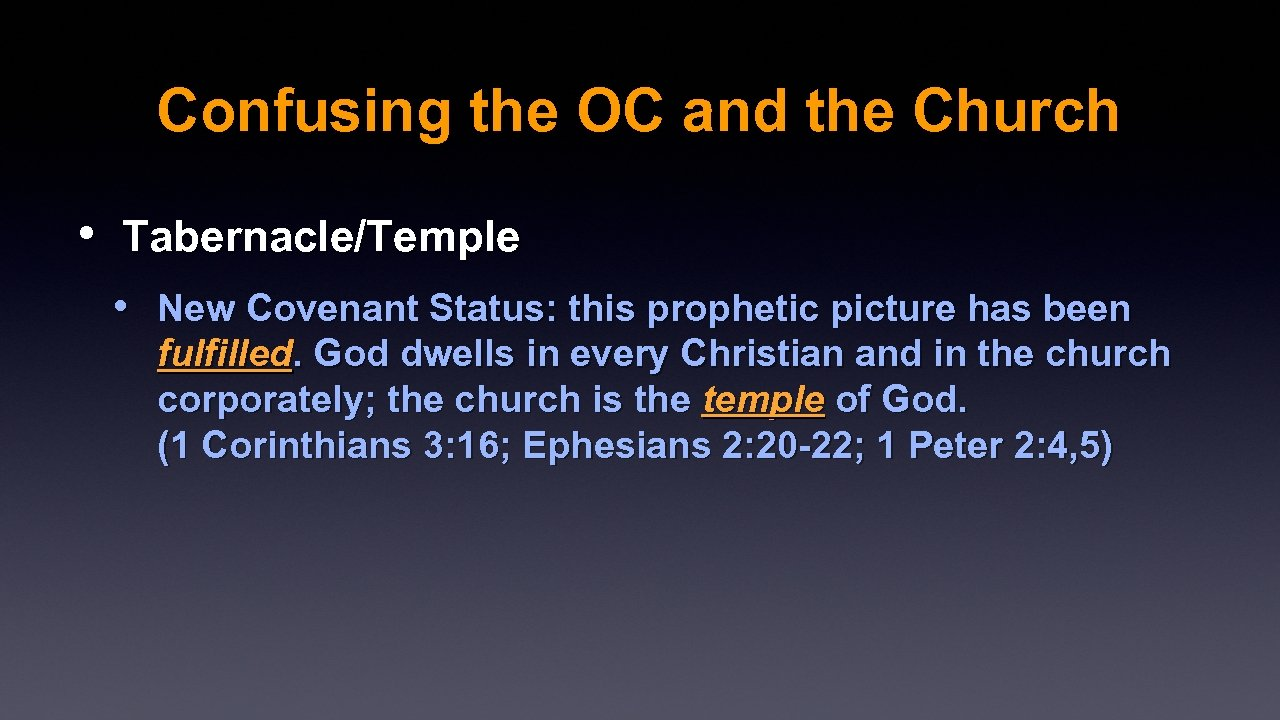 Confusing the OC and the Church • Tabernacle/Temple • New Covenant Status: this prophetic