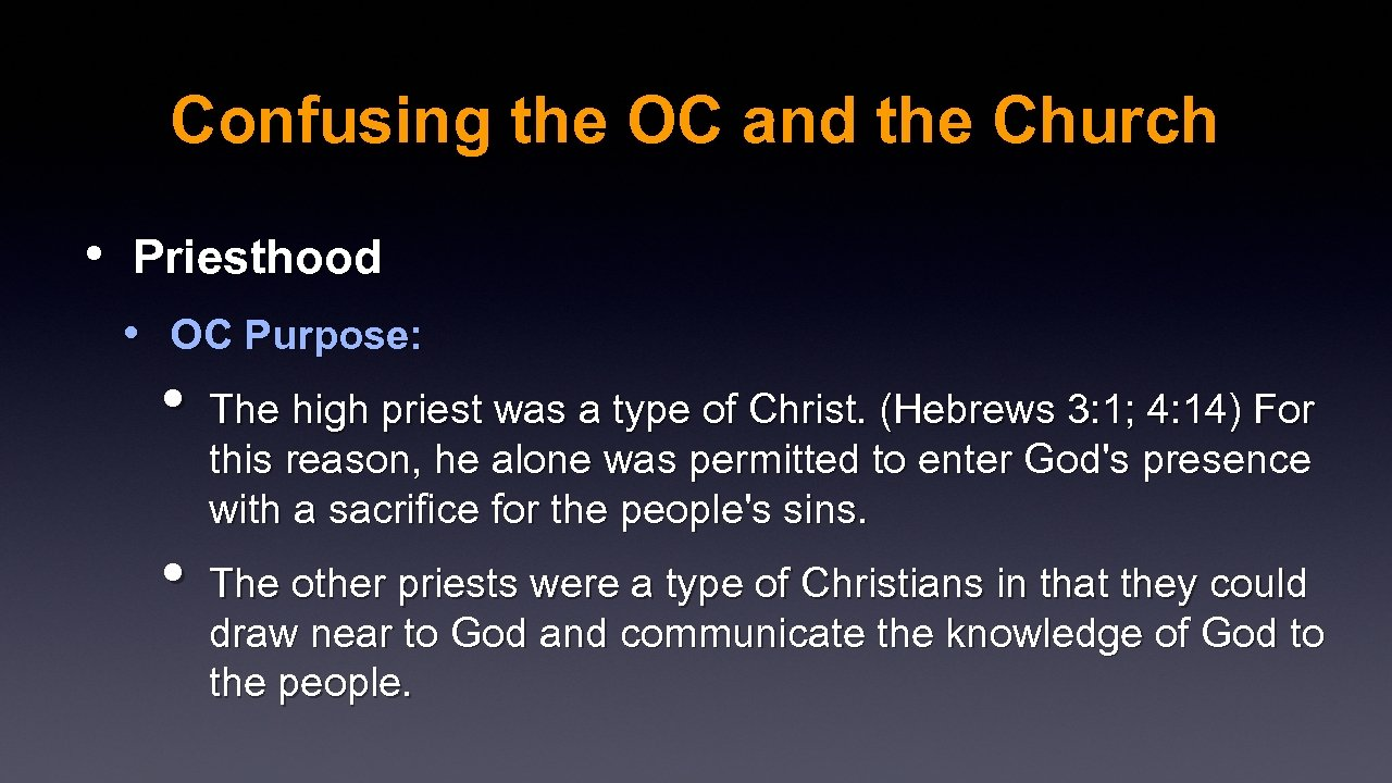 Confusing the OC and the Church • Priesthood • OC Purpose: • The high