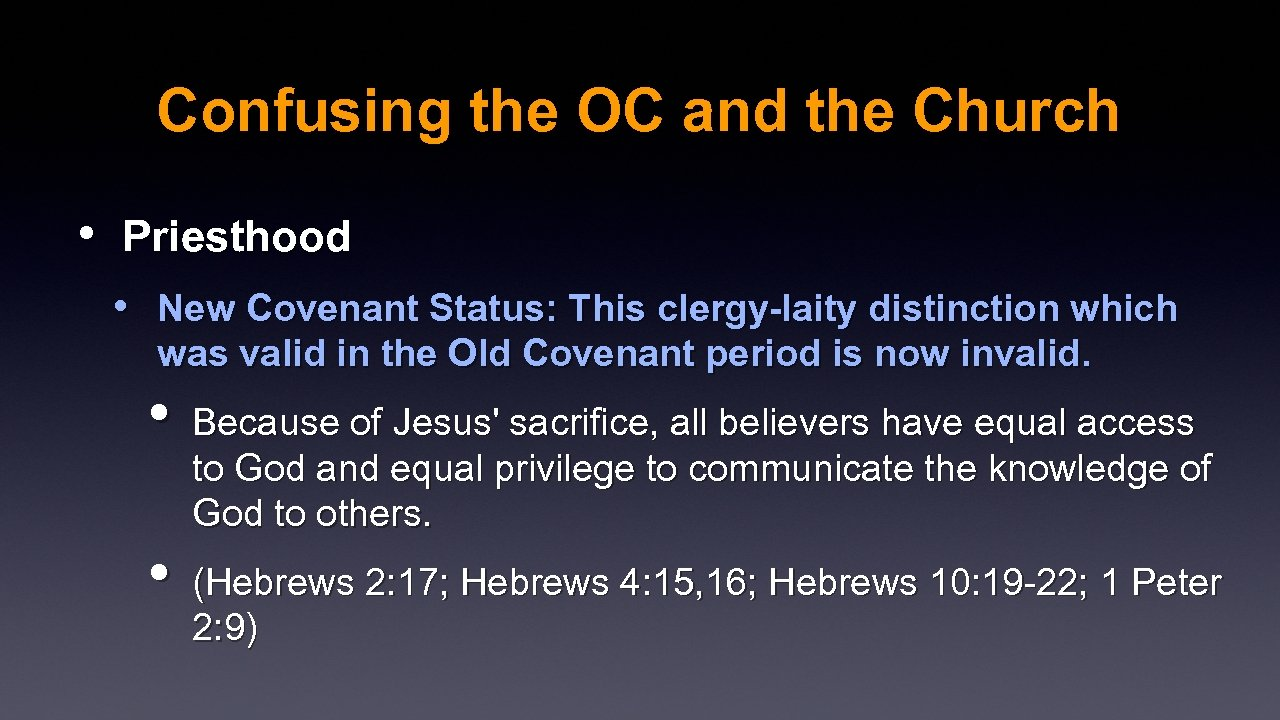 Confusing the OC and the Church • Priesthood • New Covenant Status: This clergy-laity