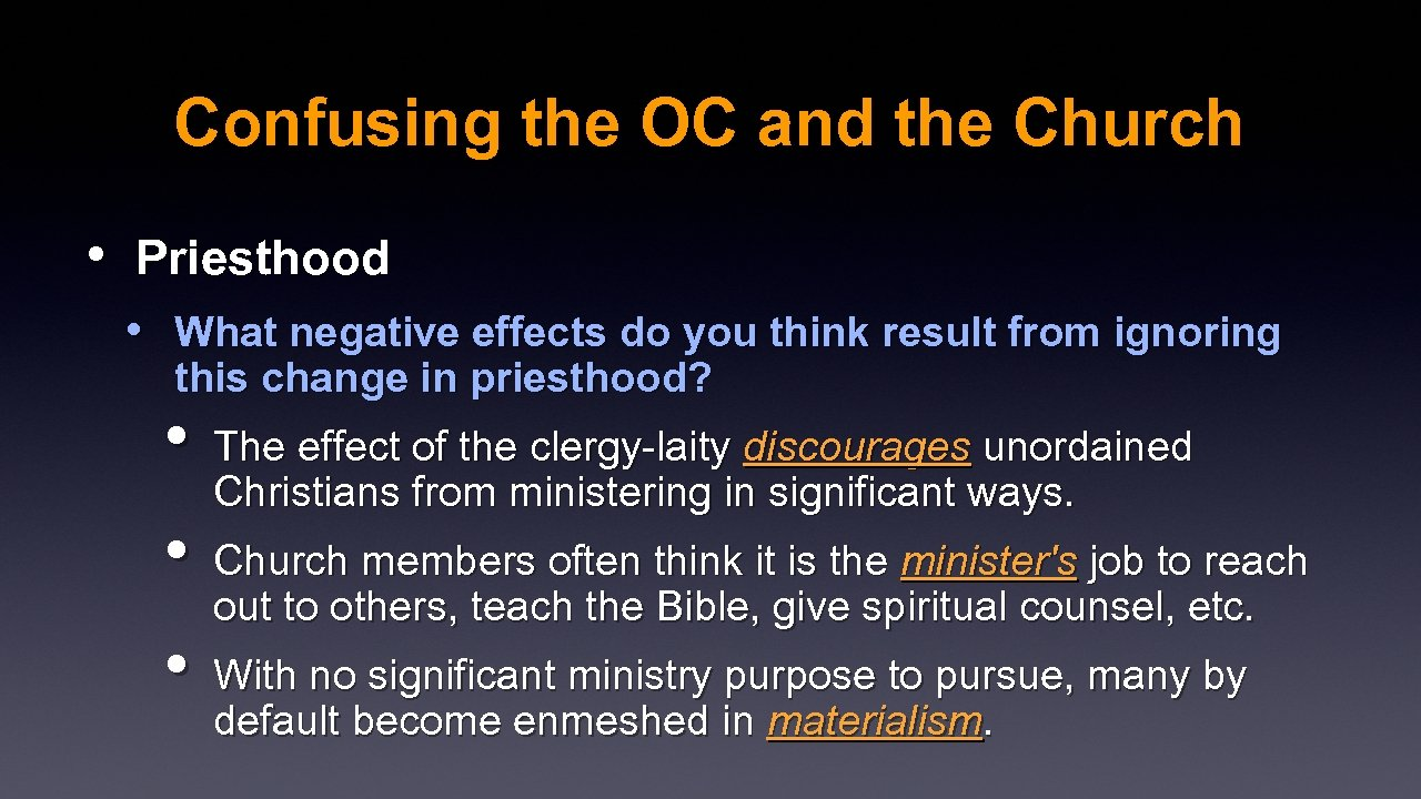 Confusing the OC and the Church • Priesthood • What negative effects do you