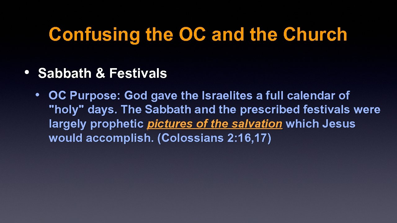 Confusing the OC and the Church • Sabbath & Festivals • OC Purpose: God