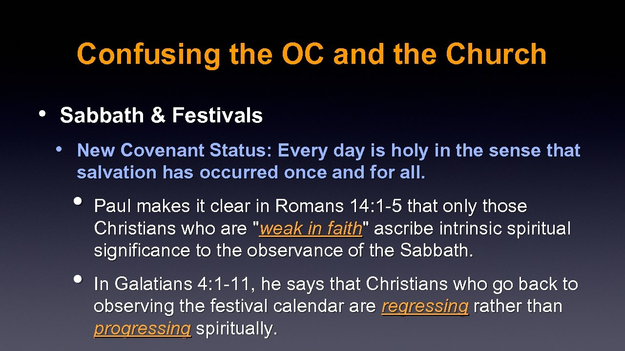 Confusing the OC and the Church • Sabbath & Festivals • New Covenant Status: