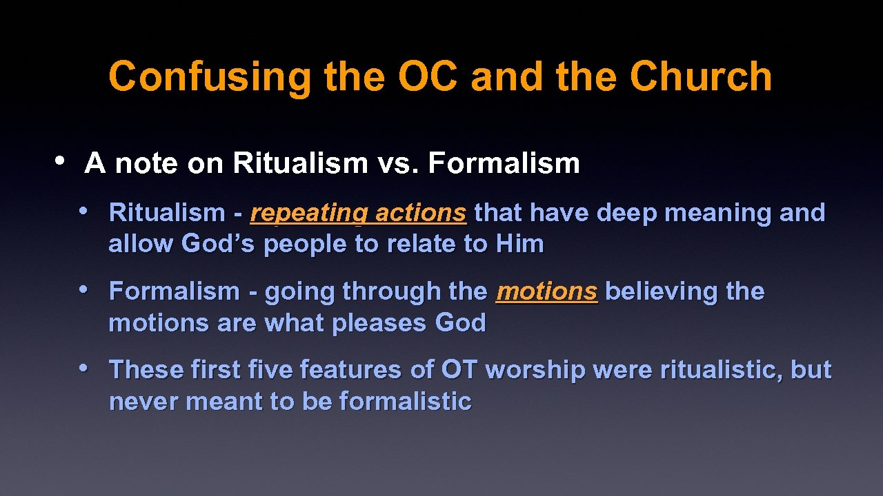 Confusing the OC and the Church • A note on Ritualism vs. Formalism •