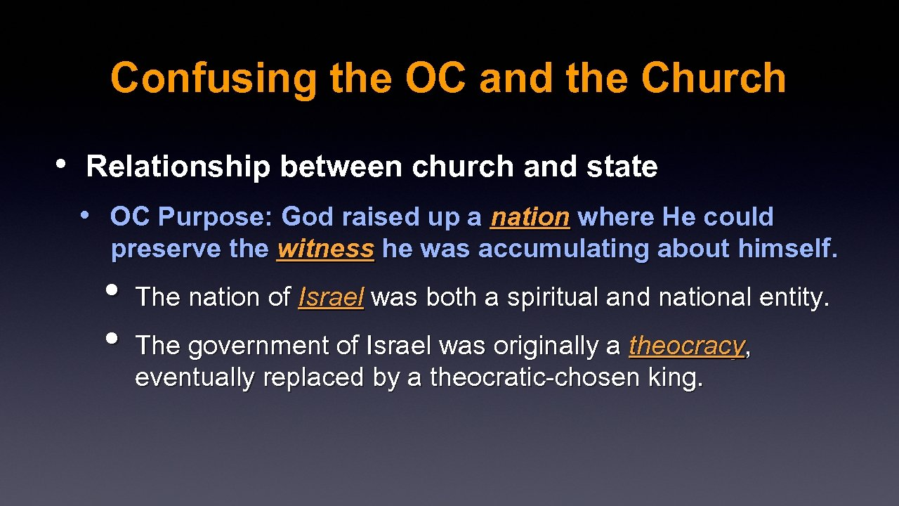 Confusing the OC and the Church • Relationship between church and state • OC