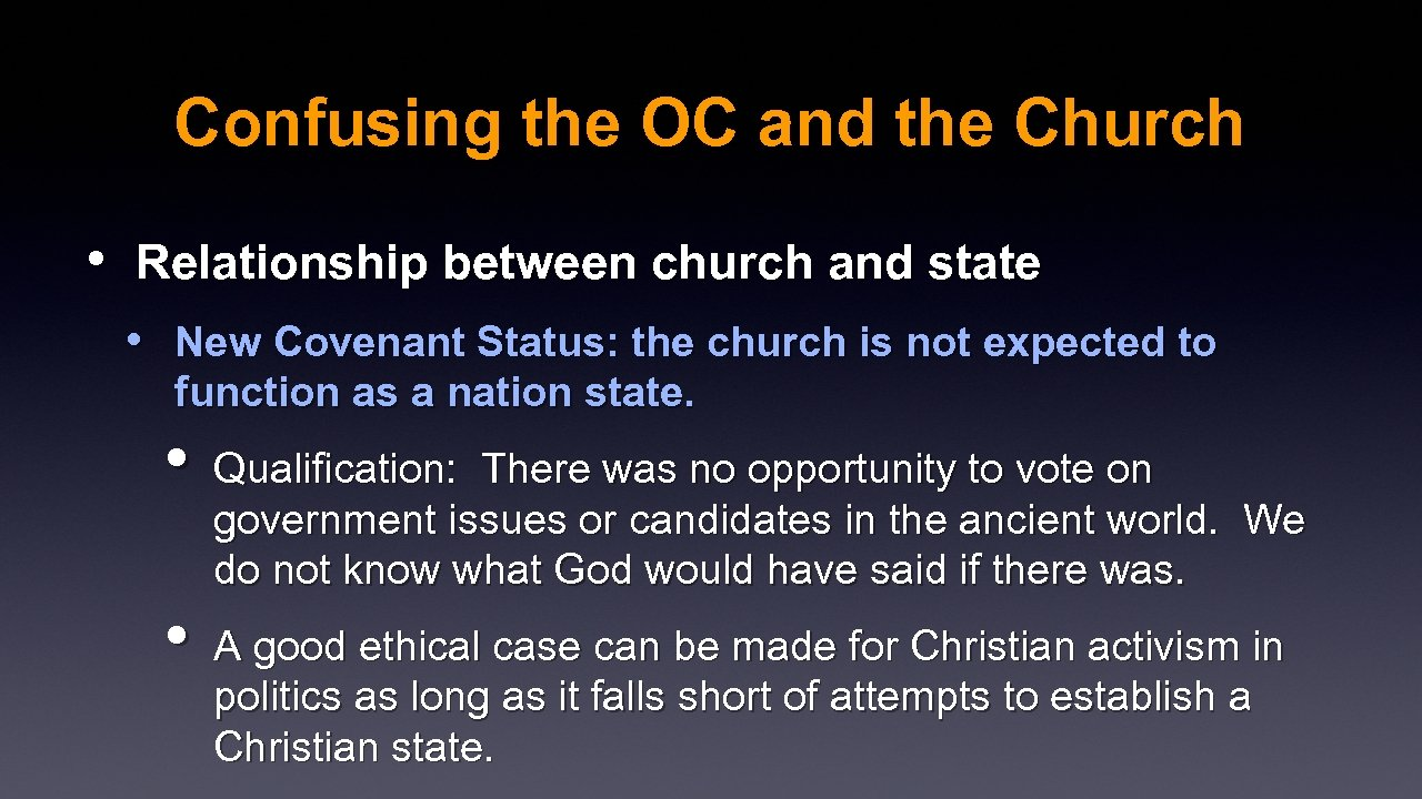 Confusing the OC and the Church • Relationship between church and state • New