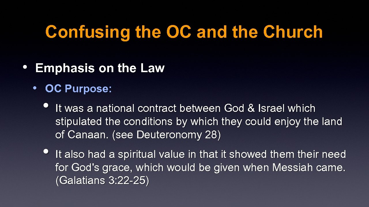 Confusing the OC and the Church • Emphasis on the Law • OC Purpose: