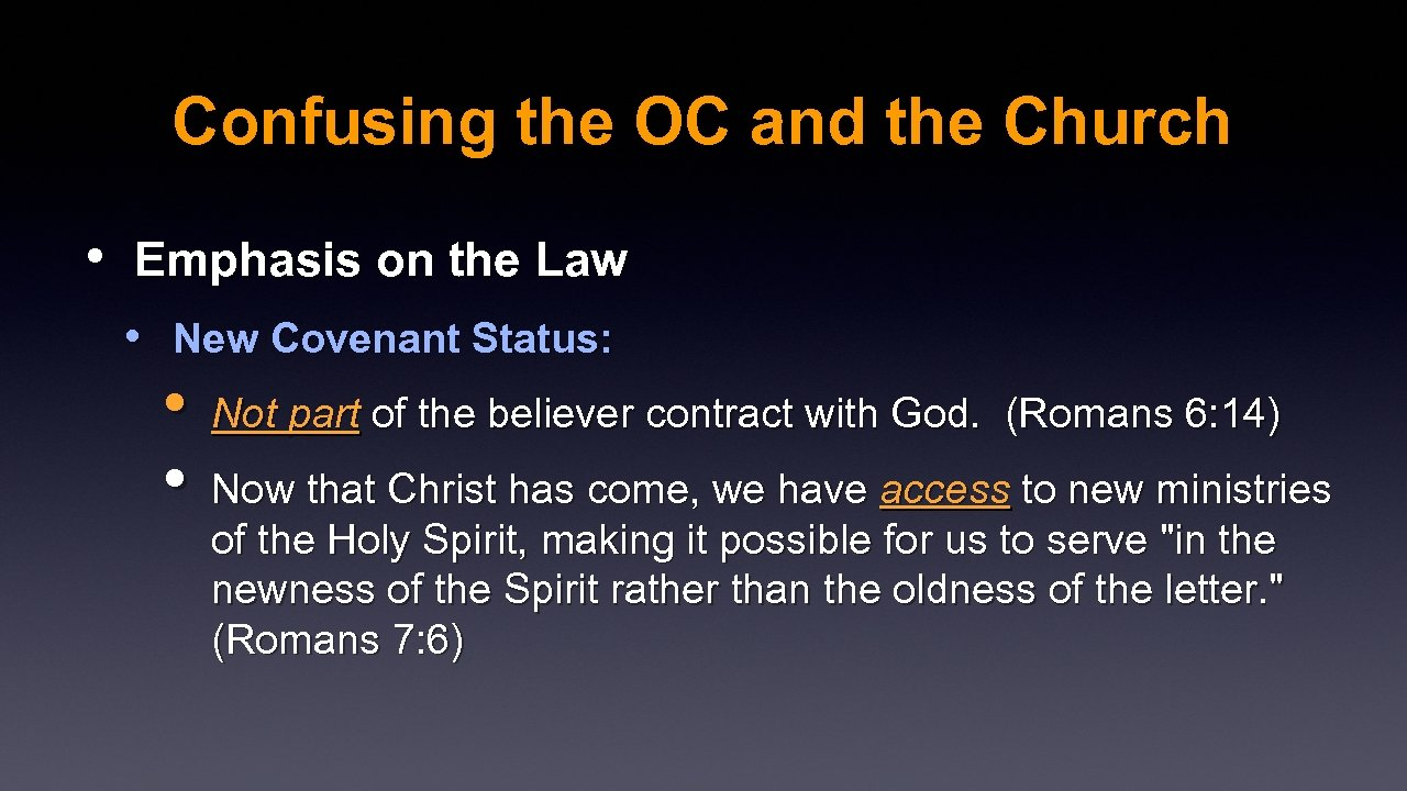 Confusing the OC and the Church • Emphasis on the Law • New Covenant