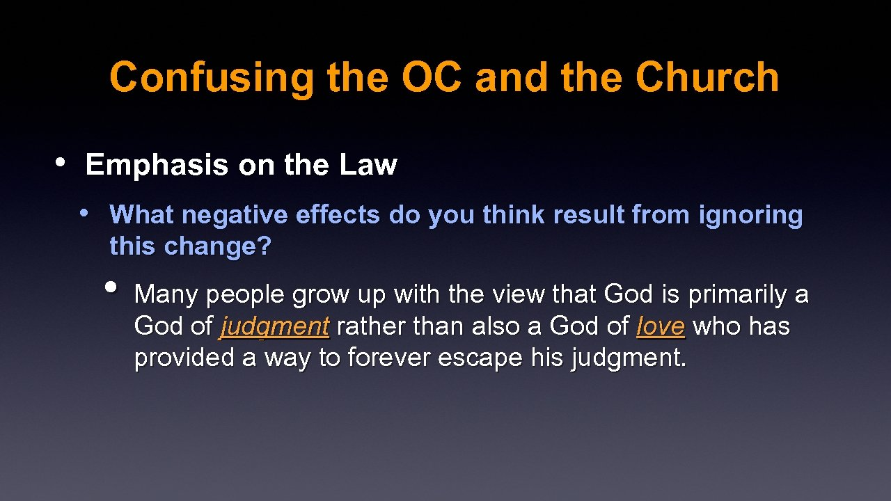 Confusing the OC and the Church • Emphasis on the Law • What negative