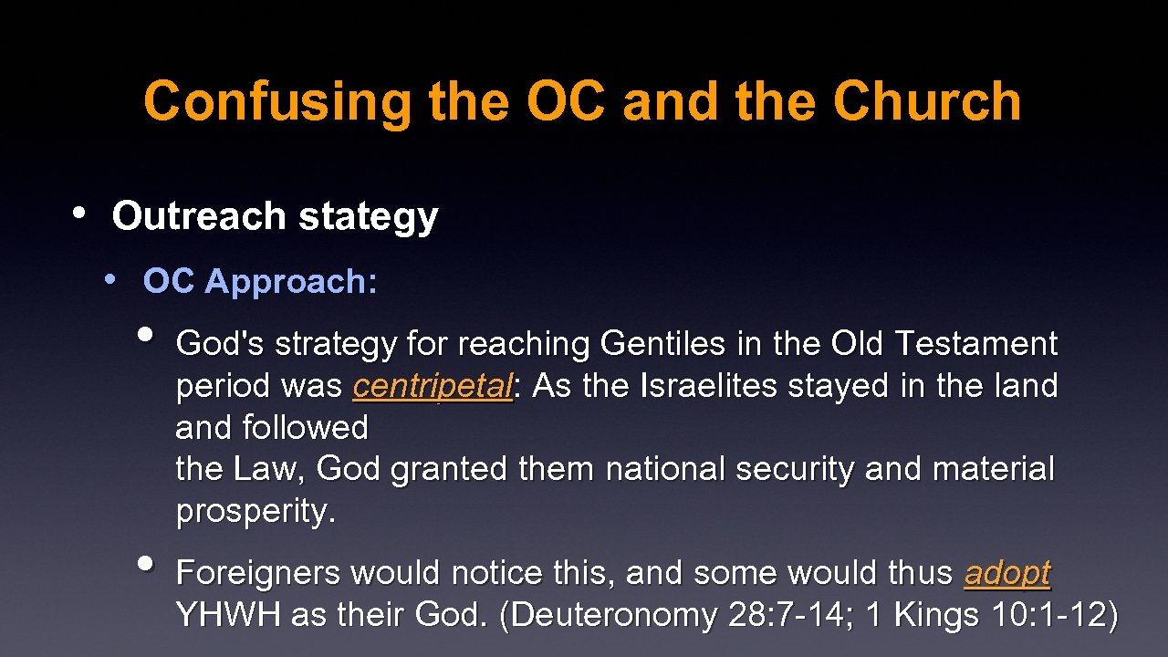 Confusing the OC and the Church • Outreach stategy • OC Approach: • God's