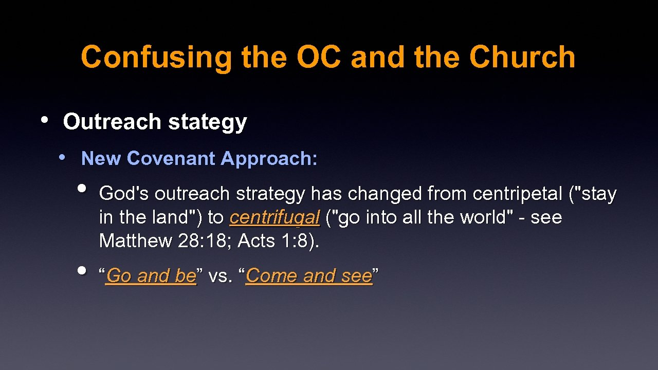 Confusing the OC and the Church • Outreach stategy • New Covenant Approach: •
