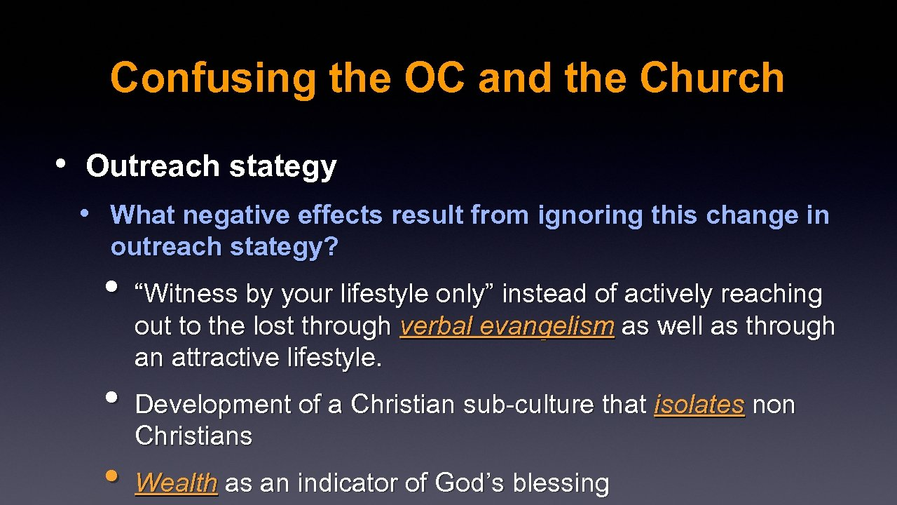 Confusing the OC and the Church • Outreach stategy • What negative effects result