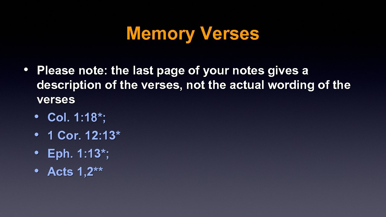 Memory Verses • Please note: the last page of your notes gives a description