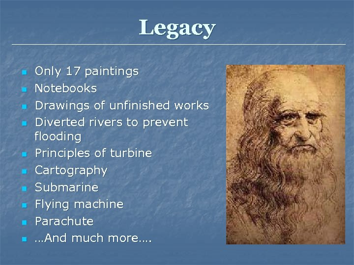 Legacy n n n n n Only 17 paintings Notebooks Drawings of unfinished works