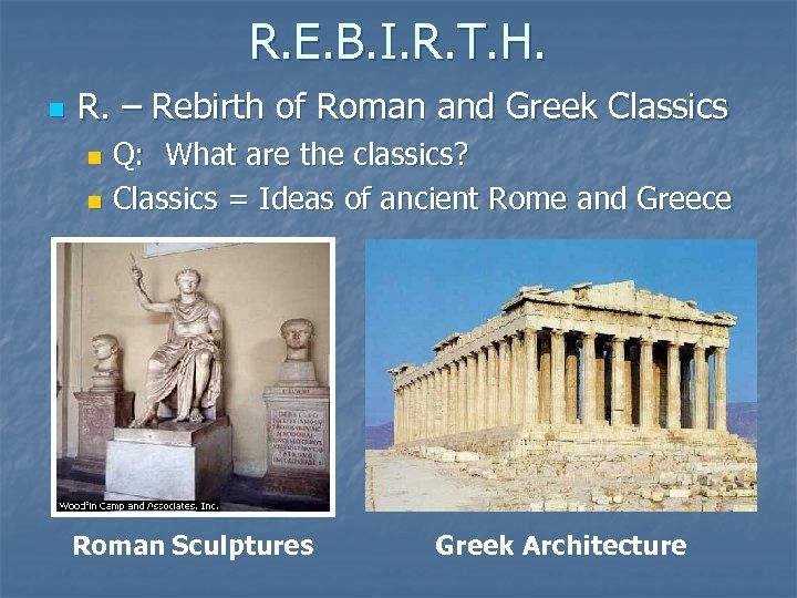 R. E. B. I. R. T. H. n R. – Rebirth of Roman and