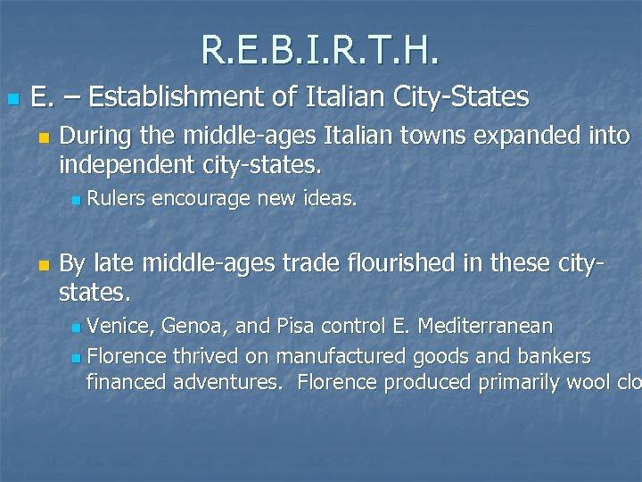 R. E. B. I. R. T. H. n E. – Establishment of Italian City-States