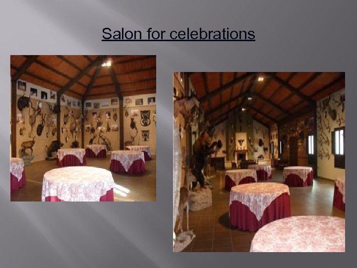 Salon for celebrations