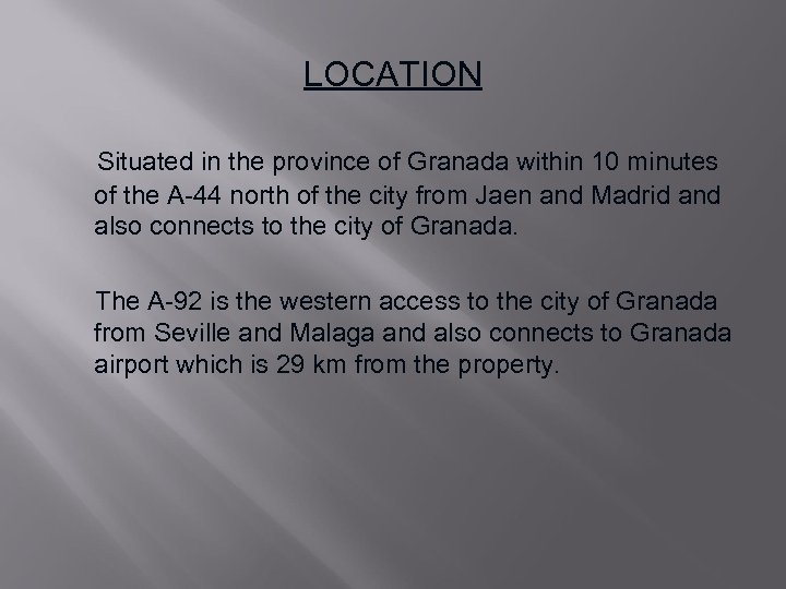 LOCATION Situated in the province of Granada within 10 minutes of the A-44 north