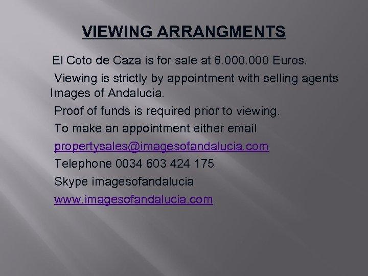 VIEWING ARRANGMENTS El Coto de Caza is for sale at 6. 000 Euros. Viewing