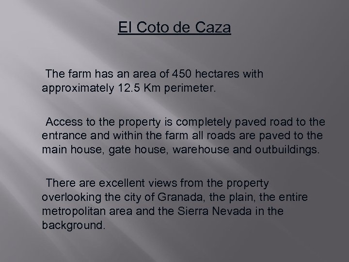 El Coto de Caza The farm has an area of 450 hectares with approximately