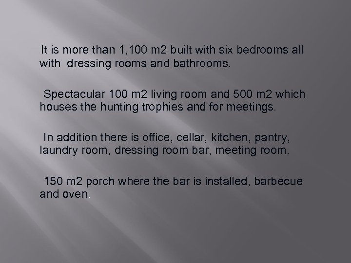 It is more than 1, 100 m 2 built with six bedrooms all with