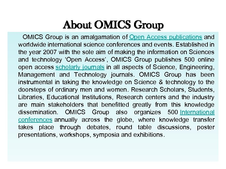 About OMICS Group is an amalgamation of Open Access publications and worldwide international science