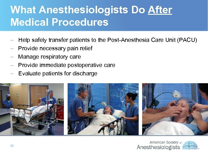 What Anesthesiologists Do After Medical Procedures – – – 11 Help safely transfer patients