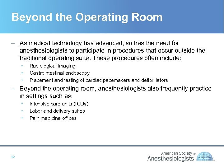 Beyond the Operating Room – As medical technology has advanced, so has the need