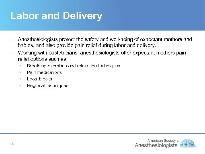 Labor and Delivery – Anesthesiologists protect the safety and well-being of expectant mothers and