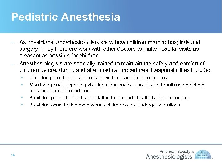 Pediatric Anesthesia – As physicians, anesthesiologists know how children react to hospitals and surgery.