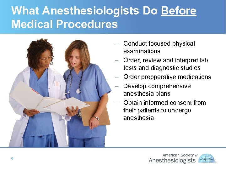 What Anesthesiologists Do Before Medical Procedures – Conduct focused physical examinations – Order, review
