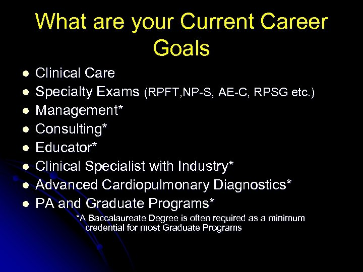 What are your Current Career Goals l l l l Clinical Care Specialty Exams
