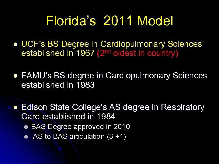 Florida's 2011 Model l UCF's BS Degree in Cardiopulmonary Sciences established in 1967 (2