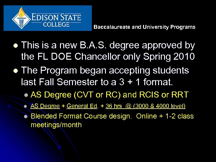 Baccalaureate and University Programs This is a new B. A. S. degree approved by